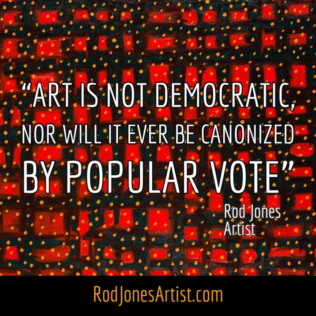 Art Is Not Democratic